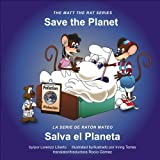 Save the Planet / Salva El Planeta (Matt the Rat (Bilingual))