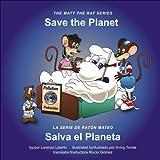 Save the Planet / Salva El Planeta (Matt the Rat (Bilingual))