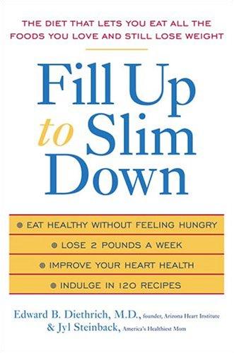 Fill Up to Slim Down, E.  Diethrich, Jyl Steinback
