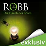 Der Hauch des Bösen (Eve Dallas 16)   J. D. Robb