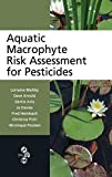 img - for Aquatic Macrophyte Risk Assessment for Pesticides book / textbook / text book