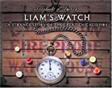 Liam's Watch: A Strange Story of the Great Chicago Fire (Scrapbooks of America)