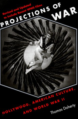 Projections of War: Hollywood, American Culture, and...