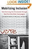 Mobilizing Inclusion: Transforming the Electorate through Get-Out-the-Vote Campaigns (The Institution for Social and Policy St)