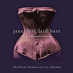 Jane Eyre Laid Bare Hörbuch