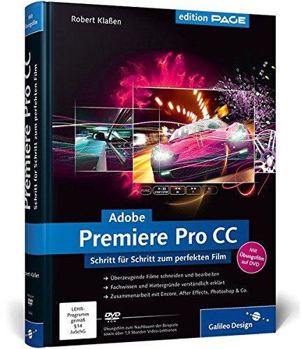 Adobe Premiere Pro CC: Schritt für Schritt zum perfekten Film - Videoschnitt, Effekte, Sound