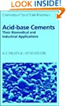 Acid-Base Cements: Their Biomedical a...