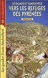 echange, troc Louis Audoubert, Hubert Odier - 50 balades et randonnées vers les refuges des Pyrénées : versant sud