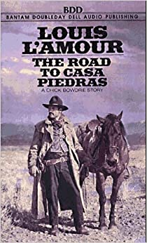 the road to casa piedras a chick bowdrie story louis l