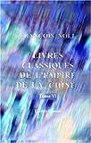 echange, troc Francois Noel - Livres classiques de l'empire de la Chine, recueillis par le père Noël; précédés d'observations sur l'origine, la nature e