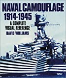 Naval Camouflage 1914-1945: A Complete Visual Reference