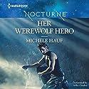Her Werewolf Hero Audiobook by Michele Hauf Narrated by Abby Craden
