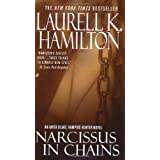 Narcissus in Chains (Anita Blake, Vampire Hunter, Book 10) ~ Laurell K. Hamilton
