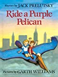 Ride A Purple Pelican: Rhymes (Turtleback School & Library Binding Edition)