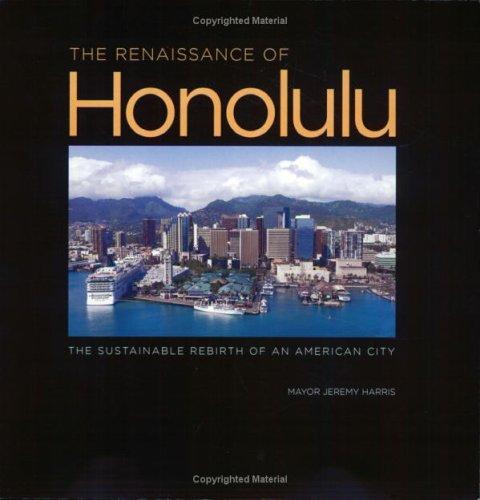 The Renaissance Of Honolulu: The Sustainable Rebirth Of An American City