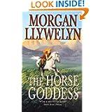 The Horse Goddess (Celtic World of Morgan Llywelyn)