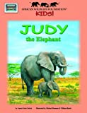 Judy the Elephant - An African Wildlife Foundation Story (with audio CD) (African Wildlife Foundation Kids!)