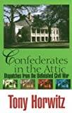 Confederates in the Attic: Dispatches from the Unfinished Civil War (Thorndike American History) (078389077X) by Horwitz, Tony