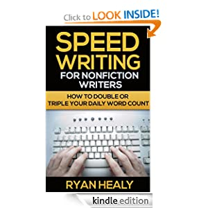 Speed Writing for Nonfiction Writers: How to Double or Triple Your Daily Word Count mobi