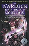 The Worlock of Firetop Mountain (Fighting Fantasy) (0743475119) by Steve Jackson