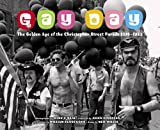 Gay Day: The Golden Age of the Christopher Street Parade 1974-1983 (0810955083) by Hank O'Neal