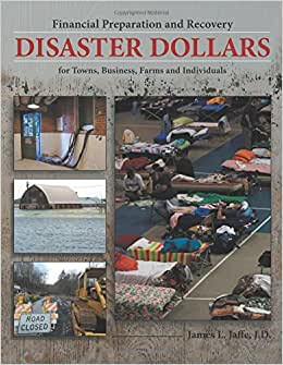 Disaster Dollars: Financial Preparation And Recovery For Towns, Businesses, Farms, And Individuals