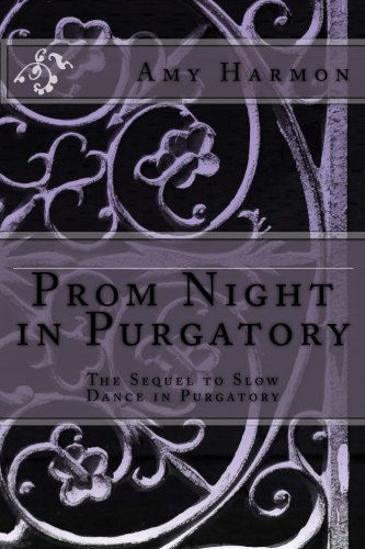 Prom Night in Purgatory: Purgatory Series  - Book Two (Volume 2) by Amy Harmon