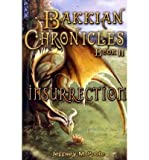 img - for [ { BAKKIAN CHRONICLES, BOOK II - INSURRECTION } ] by Poole, Jeffrey M (AUTHOR) Sep-29-2011 [ Paperback ] book / textbook / text book