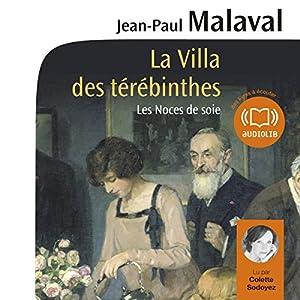 La Villa des térébinthes (Les noces de soie 2) | Livre audio