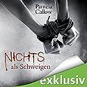 Nichts als Schweigen (Kate Lange 2) Hörbuch von Pamela Callow Gesprochen von: Svantje Wascher