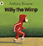 Anthony Browne Willy the Wimp (Willy the Chimp)