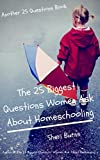 The 25 Biggest Questions Women Ask About Homeschooling