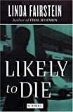 LIKELY TO DIE: A Novel (Alexandra Cooper Mysteries)