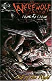 Werewolf The Apocalypse: Fang and Claw Volume 2: Call of the Wyld (0972644342) by Gentile, Joe