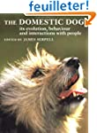 The Domestic Dog: Its Evolution, Beha...