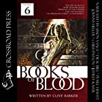 The Books of Blood: Volume 6 (       UNABRIDGED) by Clive Barker Narrated by Simon Vance, Dick Hill, Johnny Heller, Pearl Hewitt, Chris Patton, Jeffrey Kafer