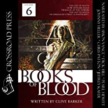 The Books of Blood: Volume 6 Audiobook by Clive Barker Narrated by Simon Vance, Dick Hill, Johnny Heller, Pearl Hewitt, Chris Patton, Jeffrey Kafer