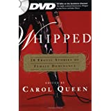 Whipped: 20 Erotic Stories of Female Dominance ~ Carol A. Queen