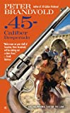 img - for .45-Caliber Desperado (Cuno Massey) book / textbook / text book