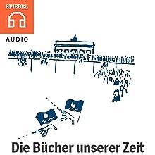 Die Bücher unserer Zeit Hörbuch von  DER SPIEGEL Gesprochen von: Michael Bideller