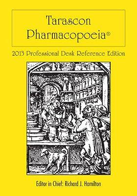 Tarascon Pharmacopoeia 2013 Professional Desk Reference Edition