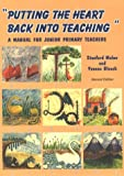 img - for Putting the Heart Back into Teaching: A Manual for Junior Primary Teachers book / textbook / text book