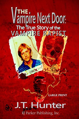 The Vampire Next Door (Lg Print): The True Story of the Vampire Rapist