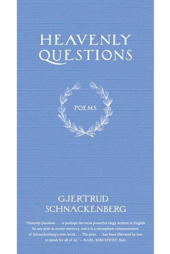 Heavenly Questions: Poems, Gjertrud Schnackenberg