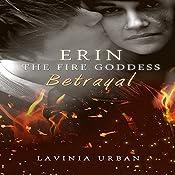 Erin the Fire Goddess: Betrayal   Lavinia Urban