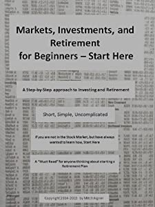 Markets, Investments, and Retirement for Beginners - Start Here!