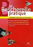 Le Bescherelle pratique: Maitriser le francais au quotidien (French Edition) (2218925494) by Bescherelle