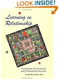 Learning in Relationship : Foundation for Personal and Professional Success