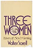 img - for Three women: Lives of sex and genius book / textbook / text book
