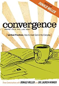 Spiritual Practices: How to Meet God in the Everyday (Conversations with Donald Miller and Dr. Lauren Winner